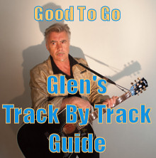 Good To Go Track By Track Guide